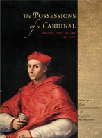 Cover image for The Possessions of a Cardinal: Politics, Piety, and Art, 1450–1700 Edited by Mary Hollingsworth and Carol M. Richardson
