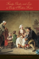 Cover image for Family, Gender, and Law in Early Modern France Edited by Suzanne Desan and Jeffrey Merrick