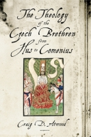 Cover for The Theology of the Czech Brethren from Hus to Comenius