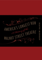 Cover image for America's Longest Run: A History of the Walnut Street Theatre By Andrew Davis
