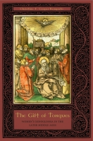 Cover image for The Gift of Tongues: Women's Xenoglossia in the Later Middle Ages By Christine F. Cooper-Rompato