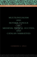 Cover for Multilingualism and Mother Tongue in Medieval French, Occitan, and Catalan Narratives