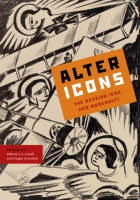 Cover image for the book Alter Icons Edited by Jefferson J. A. Gatrall and Douglas Greenfield