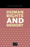 Cover image for Human Rights and Memory By Daniel Levy and Natan Sznaider