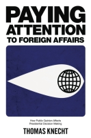 Cover for the book Paying Attention to Foreign Affairs