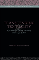 Book cover for Transcending Textuality: Quevedo and Political Authority in the Age of Print By Ariadna Garca-Bryce