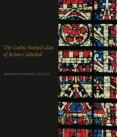 Cover image for the book The Gothic Stained Glass of Reims Cathedral By Meredith Parsons Lillich