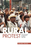 Cover for the book Rural Protest and the Making of Democracy in Mexico, 1968–2000