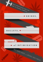Cover for the book Bribes, Bullets, and Intimidation