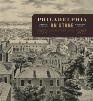 Cover image for Philadelphia on Stone: Commercial Lithography in Philadelphia, 1828–1878 Edited by Erika Piola