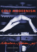 Cover image for Cold Modernism: Literature, Fashion, Art By Jessica Burstein