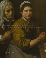 Cover image for Diego Velázquez's Early Paintings and the Culture of Seventeenth-Century Seville By Tanya J. Tiffany