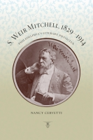 book cover for S. Weir Mitchell, 1829–1914: Philadelphia's Literary Physician by Nancy Cervetti