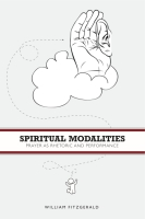 Cover image for Spiritual Modalities: Prayer as Rhetoric and Performance By William FitzGerald