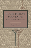 Cover image for Black Forest Souvenirs : Collected in Northern Pennsylvania By Henry W. Shoemaker