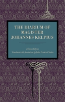 Cover image for The Diarium of Magister Johannes Kelpius By Johannes Kelpius and translated with annotations by  Julius F. Sachse