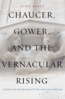 Cover for Chaucer, Gower, and the Vernacular Rising