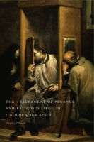 Cover image for The Sacrament of Penance and Religious Life in Golden Age Spain By Patrick J. O'Banion