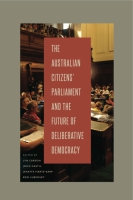 Cover for The Australian Citizens' Parliament and the Future of Deliberative Democracy