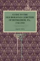 Cover for Guide to the Old Moravian Cemetery of Bethlehem, Pa., 1742–1910