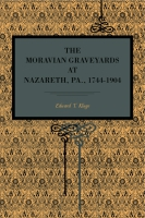 Cover image for The Moravian Graveyards at Nazareth, Pa., 1744–1904 By Edward T. Kluge