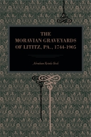 Cover for The Moravian Graveyards of Lititz, Pa., 1744–1905