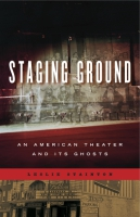book cover for Staging Ground: An American Theater and Its Ghosts by Leslie Stainton