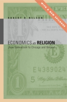 Cover image for Economics as Religion: From Samuelson to Chicago and Beyond By Robert  H. Nelson