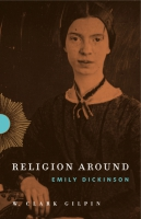 Cover for Religion Around Emily Dickinson
