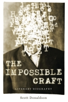 book cover for The Impossible Craft: Literary Biography Scott Donaldson