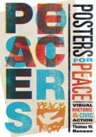 book cover for Posters for Peace: Visual Rhetoric and Civic Action Thomas W. Benson