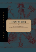 Cover image for Rewriting Magic: An Exegesis of the Visionary Autobiography of a Fourteenth-Century French Monk By Claire Fanger