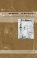 Cover image for the book The Native Conquistador Edited and translated by Amber Brian, Bradley Benton, and Pablo García Loaeza