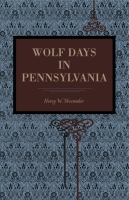 Cover image for Wolf Days in Pennsylvania By Henry W. Shoemaker
