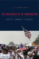 Cover for The Rhetorics of US Immigration