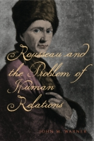 Cover for Rousseau and the Problem of Human Relations