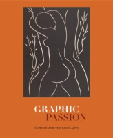Cover image for Graphic Passion: Matisse and the Book Arts By John Bidwell