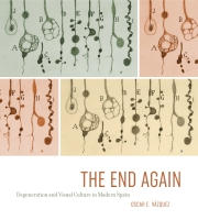 Cover image for The End Again: Degeneration and Visual Culture in Modern Spain By Oscar E. Vázquez