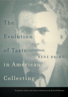 Cover image for The Evolution of Taste in American Collecting By René Brimo and translated, edited, and with an introduction by Kenneth Haltman