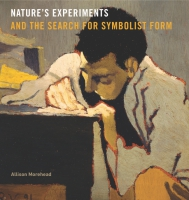 Cover for Nature's Experiments and the Search for Symbolist Form