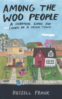 Cover image for Among the Woo People: A Survival Guide for Living in a College Town By Russell Frank
