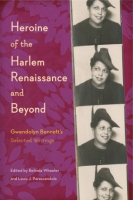 Cover image for Heroine of the Harlem Renaissance and Beyond: Gwendolyn Bennett's Selected Writings Edited by Belinda Wheeler and Louis J. Parascandola