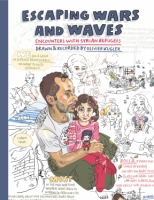 Cover image for Escaping Wars and Waves: Encounters with Syrian Refugees By Olivier Kugler