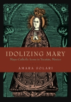 Cover for Idolizing Mary
