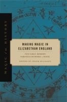 Cover for Making Magic in Elizabethan England