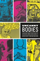 Cover image for Uncanny Bodies: Superhero Comics and Disability Edited by Scott T. Smith and José Alaniz