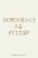 Cover for Democracy as Fetish