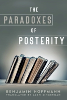 Cover for The Paradoxes of Posterity
