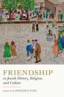 Cover for Friendship in Jewish History, Religion, and Culture
