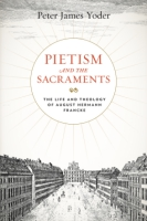 Cover for Pietism and the Sacraments